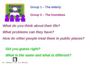 What do you think about their life? What problems can they have? How do other