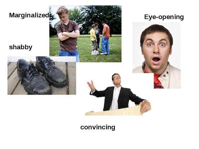 Marginalized Eye-opening shabby convincing