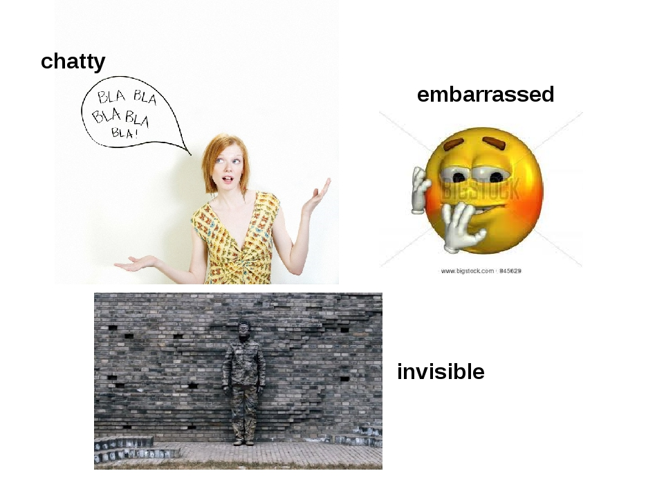 chatty embarrassed invisible