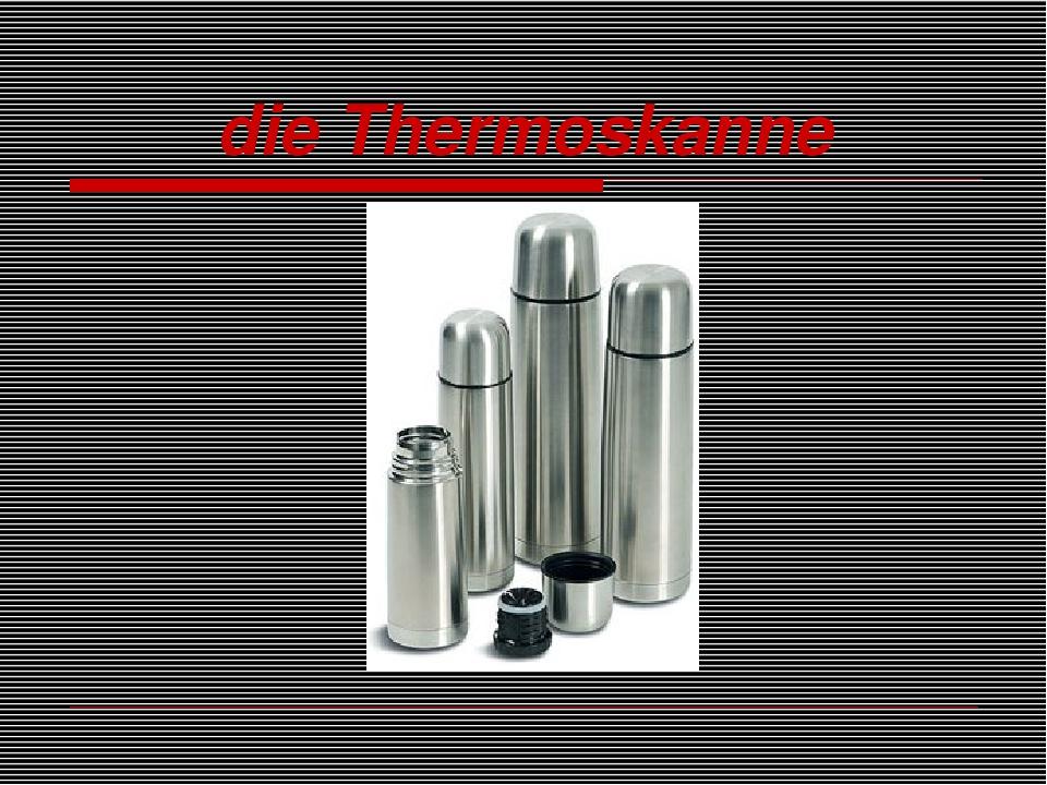 die Thermoskanne