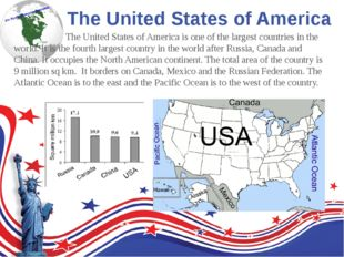 The United States of America The United States of America is one of the large