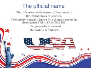 The official name The official or political name of the country is the United