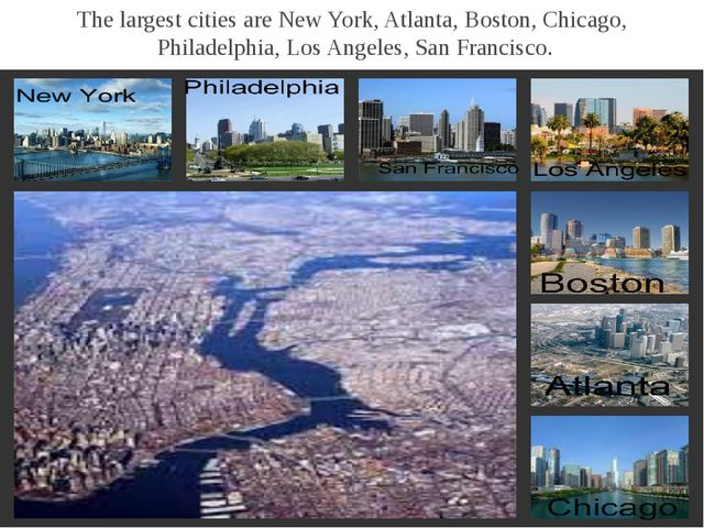 The largest cities are New York, Atlanta, Boston, Chicago, Philadelphia, Los...