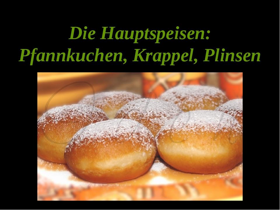 Die Hauptspeisen: Pfannkuchen, Krappel, Plinsen