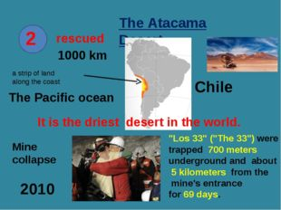 2 rescued The Atacama Desert Chile a strip of land along the coast The Pacifi