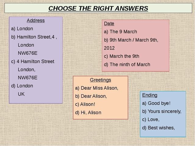 CHOOSE THE RIGHT ANSWERS   Greetings a) Dear Miss Alison, b) Dear Alison, c)...