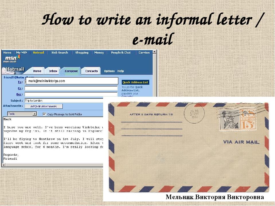 How to write an informal letter / e-mail mark@melnikviktoriya.com Мельник Вик...