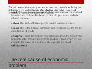 The real cause of economic problem Land This term is used to cover all of the