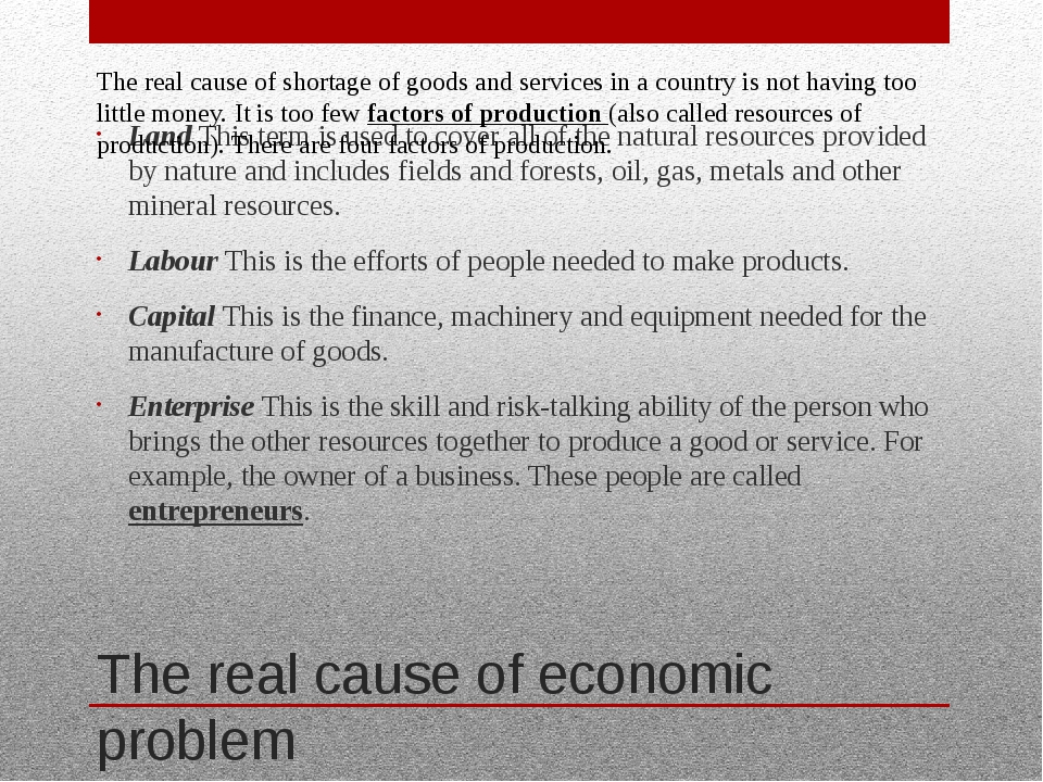 The real cause of economic problem Land This term is used to cover all of the...