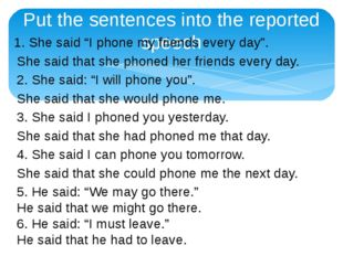 "Put the sentences into the reported speech 1. She said ""I phone my friends ev"