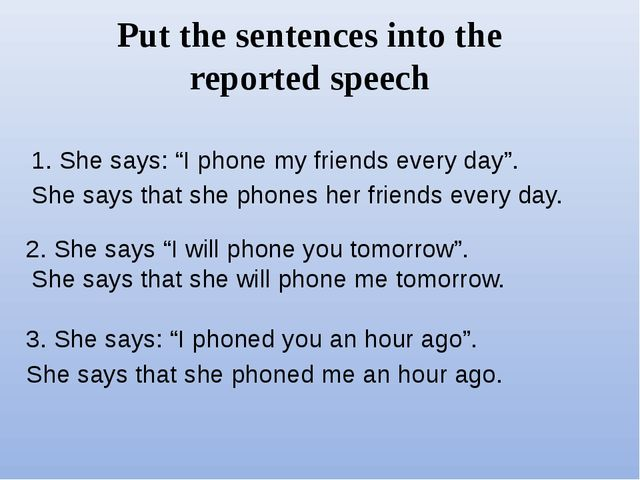 "Put the sentences into the reported speech 1. She says: ""I phone my friends e..."