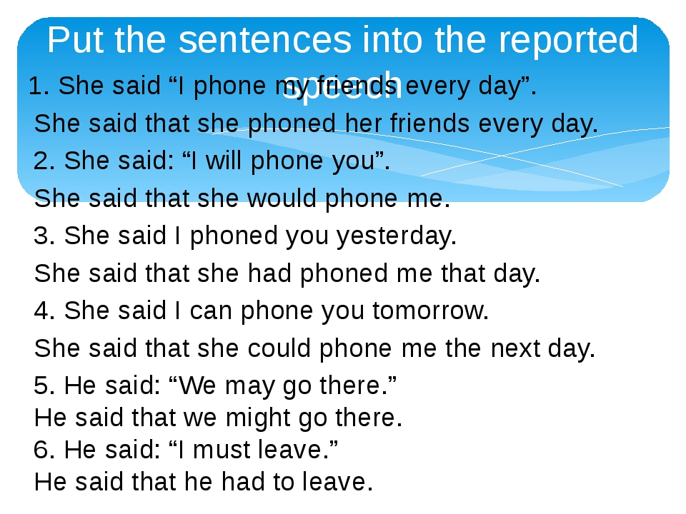 "Put the sentences into the reported speech 1. She said ""I phone my friends ev..."