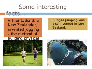 Some interesting facts… Arthur Lydiard, a New Zealander, invented jogging –