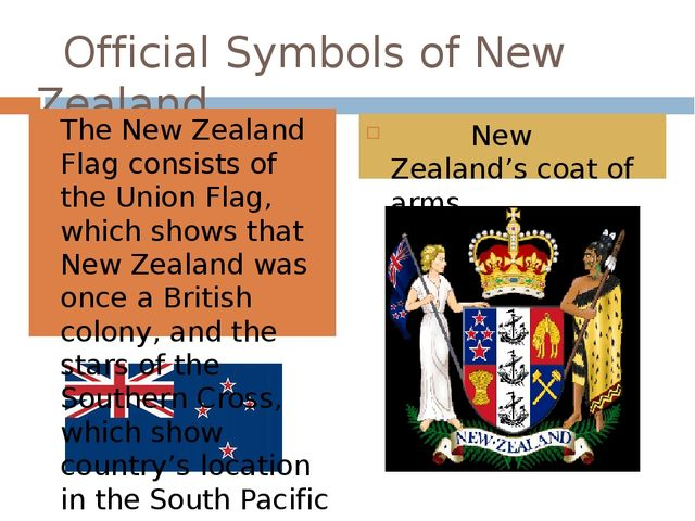 Official Symbols of New Zealand The New Zealand Flag consists of the Union F...