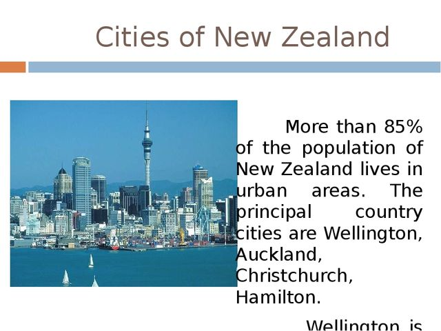 Cities of New Zealand More than 85% of the population of New Zealand lives i...