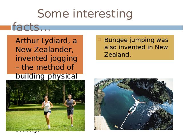Some interesting facts… Arthur Lydiard, a New Zealander, invented jogging –...