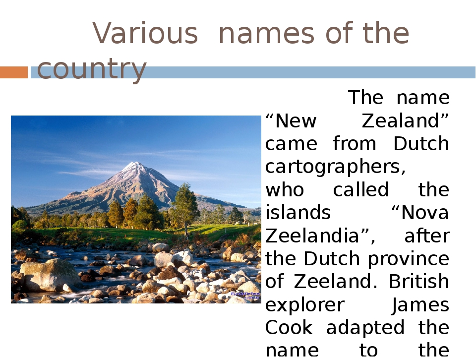 "Various names of the country The name ""New Zealand"" came from Dutch cartogra..."