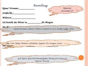 Bestellung Name/ Vorname:____________ Straße/Nr.:________________ Wohnort:___