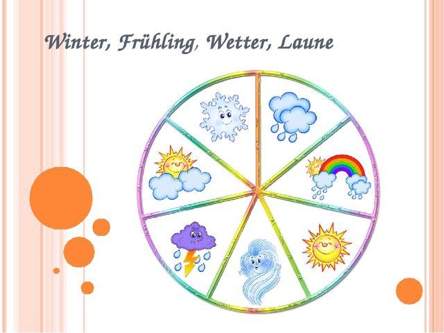 Winter, Frühling, Wetter, Laune