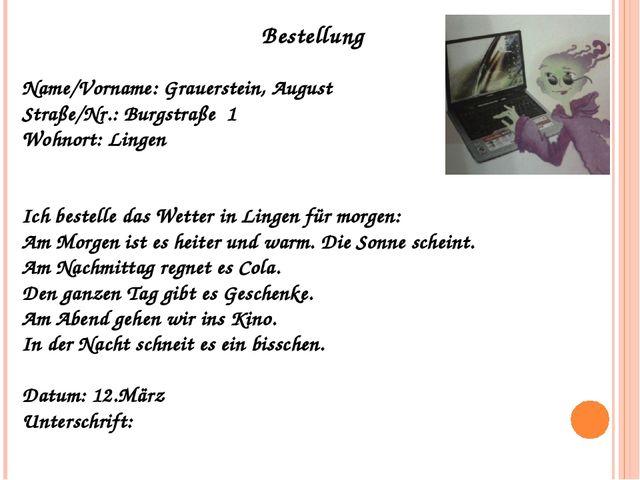 Bestellung Name/Vorname: Grauerstein, August Straße/Nr.: Burgstraße 1 Wohnort...
