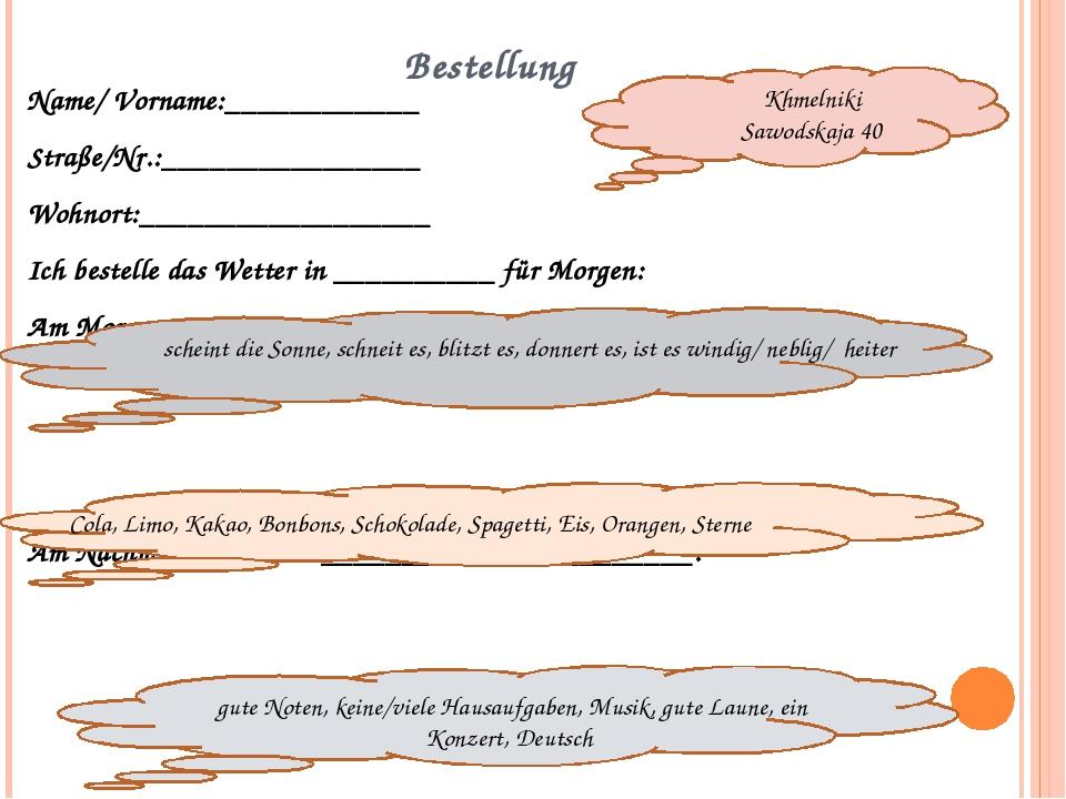 Bestellung Name/ Vorname:____________ Straße/Nr.:________________ Wohnort:___...