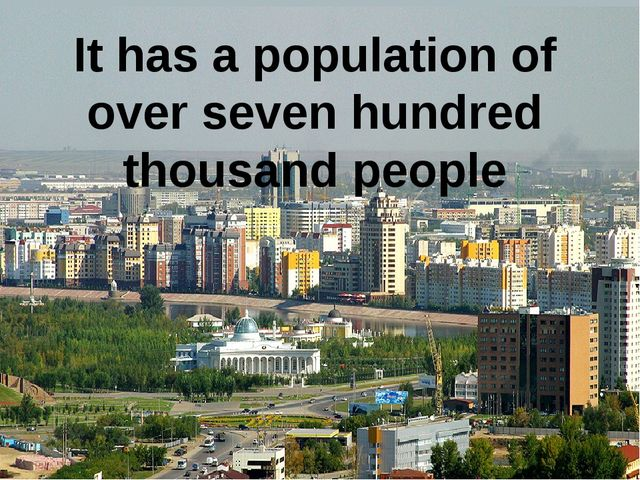 It has a population of over seven hundred thousand people