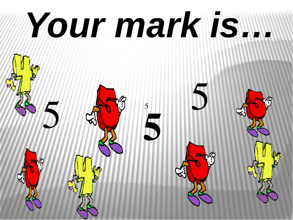 Your mark is… 5 5 5 5