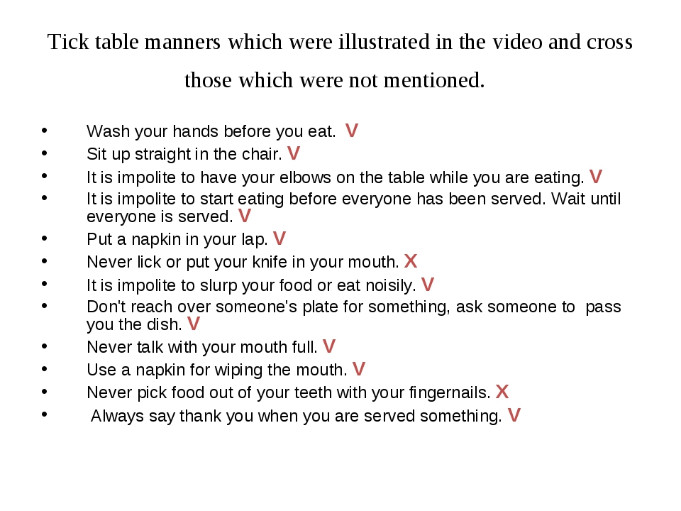 Tick table manners which were illustrated in the video and cross those which...