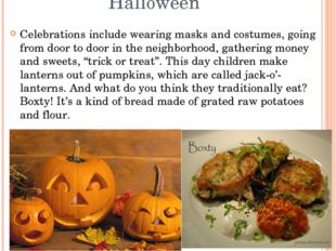 Halloween Celebrations include wearing masks and costumes, going from door to