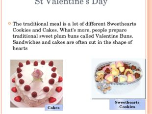 St Valentine's Day The traditional meal is a lot of different Sweethearts Coo