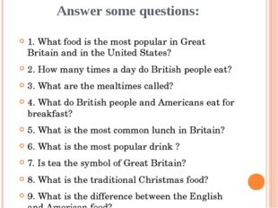 Answer some questions: 1. What food is the most popular in Great Britain and