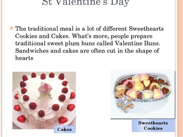 St Valentine's Day The traditional meal is a lot of different Sweethearts Coo...