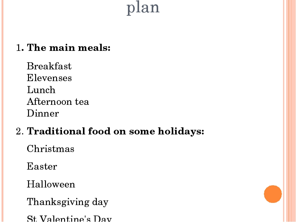 plan 1. The main meals: Breakfast Elevenses Lunch Afternoon tea Dinner 2. Tra...