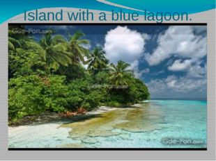 Island with a blue lagoon.