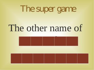 The super game The other name of Australia