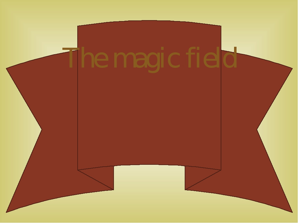 The magic field