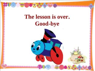 The lesson is over. Good-bye