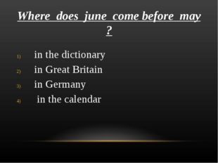 Where does june come before may ? in the dictionary in Great Britain in Germa