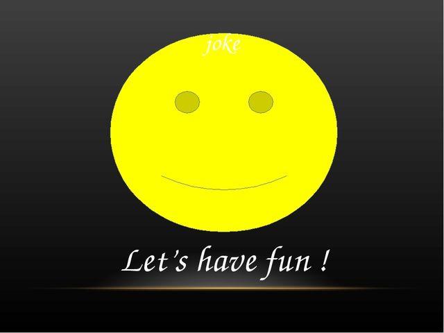 joke Let's have fun !