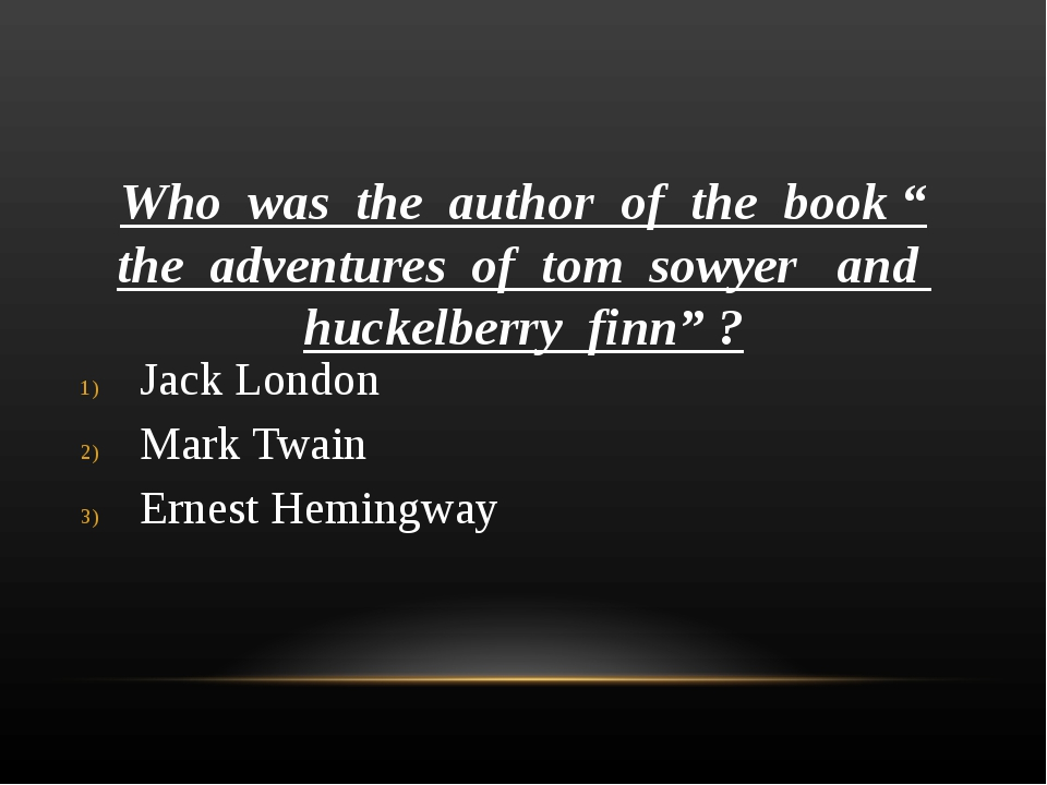 """Who was the author of the book """" the adventures of tom sowyer and huckelberry..."""