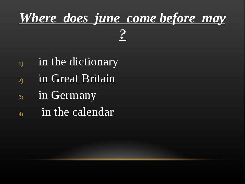Where does june come before may ? in the dictionary in Great Britain in Germa...