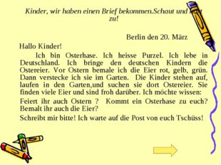 Kinder, wir haben einen Brief bekommen.Schaut und hört zu! Berlin den 20. Mä