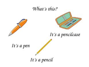 What's this? It's a pen It's a pencil It's a pencilcase