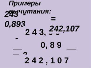 243 - 0,893 ____________________________ - 2 4 3, 0 0 0 0, 8 9 3 2 4 2 , 1 0