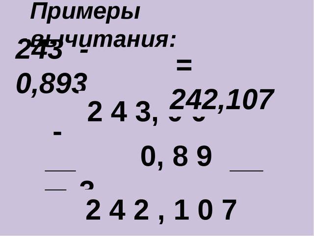 243 - 0,893 ____________________________ - 2 4 3, 0 0 0 0, 8 9 3 2 4 2 , 1 0...