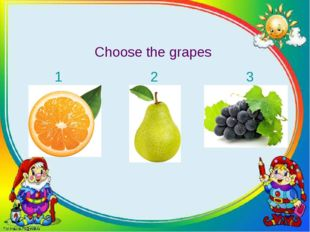 Choose the grapes 1 2 3