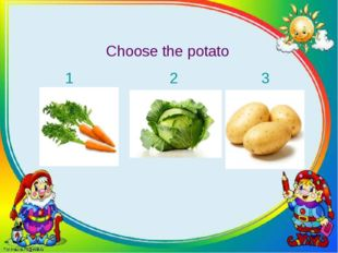 Choose the potato 1 2 3