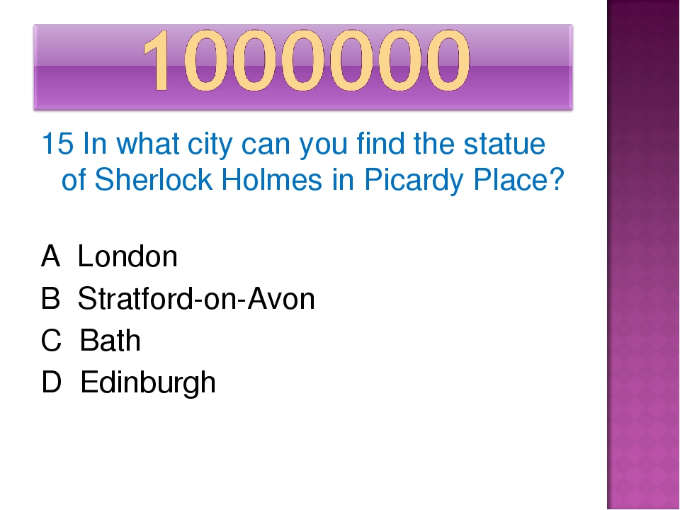 15 In what city can you find the statue of Sherlock Holmes in Picardy Place?...