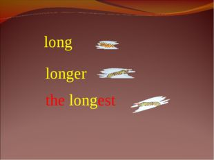 long longer the longest