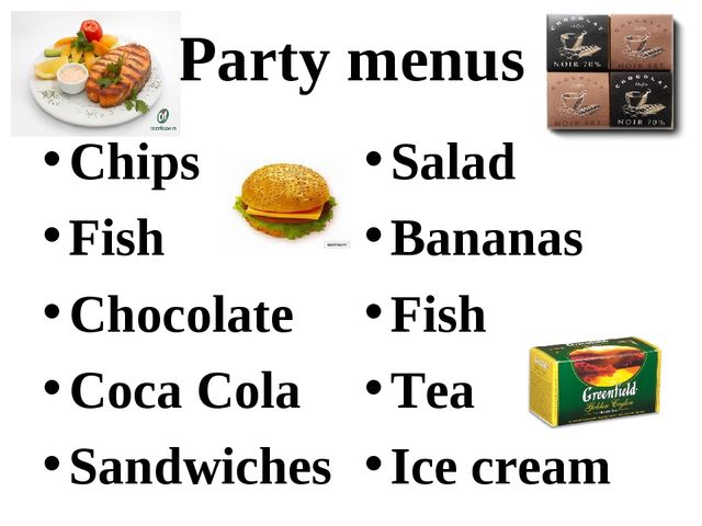Party menus Chips Fish Chocolate Coca Cola Sandwiches Salad Bananas Fish Tea...